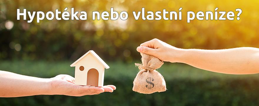 3 pohledy na to, jestli pořídit bydlení za hotovost nebo na hypotéku